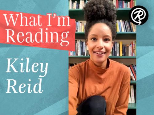 What I'm Reading: Kiley Reid